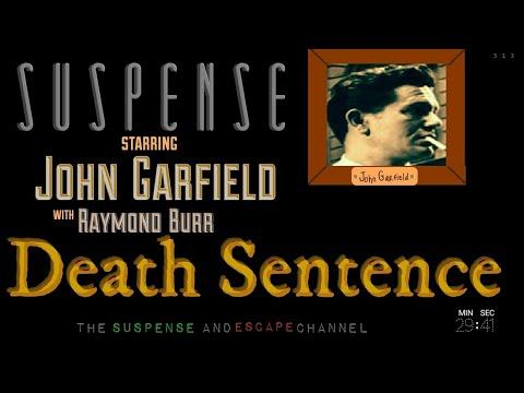 "JOHN GARFIELD Given ""Death Sentence"" by RAYMOND BURR •  SUSPENSE Best Episisode"