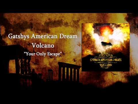 Gatsbys American Dream - Your Only Escape