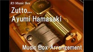 Gambar cover Zutto.../Ayumi Hamasaki [Music Box]