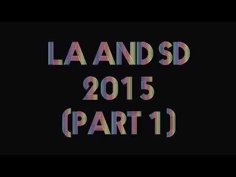 LA & SD 2015 PART 1
