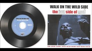 WALK ON THE WILD SIDE -- the jazz side of mod [part 2]