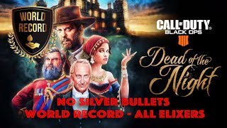 DOTN (No Silver Bullets WR - All Elixers) - BO4  Zombies - Call of Duty: Black Ops 4