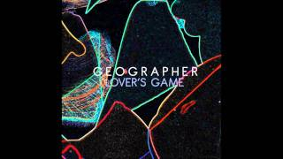 Geographer - Lover's Game
