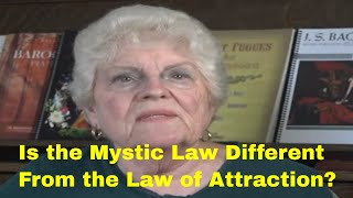 Is the Mystic Law Different From the Law of Attraction