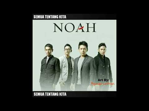 Semua Tentang Kita (New Version) (AUDIO HQ) - NOAH