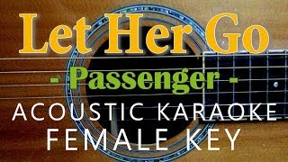 Let Her Go - Passenger [Acoustic Karaoke | Female Key]