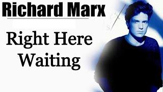Right Here Waiting - Richard Marx [Remastered]