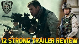 12 STRONG TRAILER REVIEW BY ARMY VETERAN - SPARTAN117GW