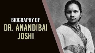 Biography of Dr Anandi Gopal Joshi, Inspiring story of First female doctor of India