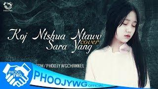 Sara Yang - Koj Ntshua Ntawv (Cover)