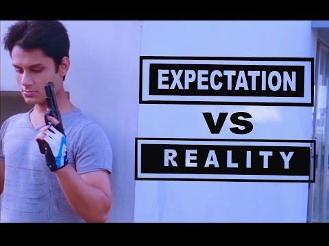 Expectations vs. Reality : Action