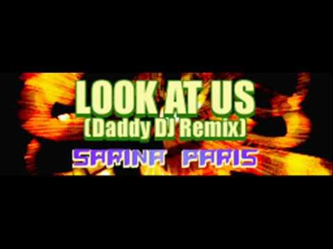 SARINA PARIS - LOOK AT US (Daddy DJ Remix) [HQ]