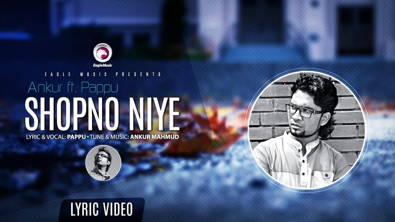 Ankur Ft. Pappu - Shopno Niye (Lyric Video)