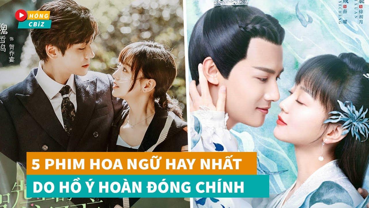 Hồ Ý Hoàn và Top 5 bộ phim Hoa Ngữ hay nhất làm nên tên tuổi trên màn ảnh|Hóng Cbiz