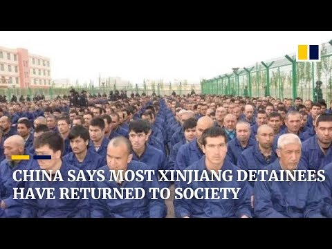 China claims most Muslim detainees have left Xinjiang re-education camps and returned to society