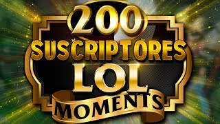 SEMANA 200 | SUSCRIPTORES LOL MOMENTS (League of Legends) STM200