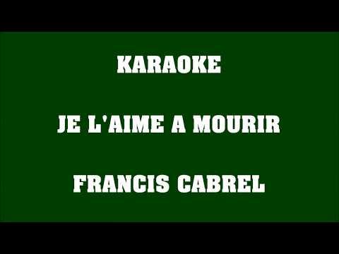Je l'aime à mourir - Francis Cabrel - KARAOKE