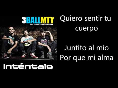 3Ball MTY Featuring El Bebetoy America Sierra - Intentalo Letra Lyrics