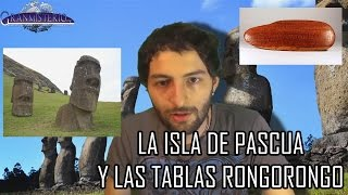 El último misterio de la isla de Pascua – Las tablas RongoRongo