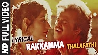 Rakkamma Full Video Song with Lyric || Thalapathi || Rajinikanth, Mammutti, Shoba, Banupriya