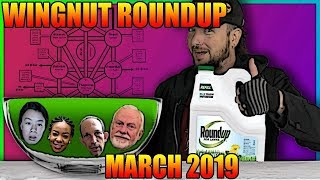 Wingnut Roundup - March 2019 (FIXED AUDIO)