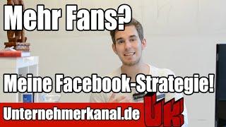 Mehr Facebook Fans bekommen? Meine Facebook-Strategie um mehr Likes zu bekommen! (Tutorial 2016)