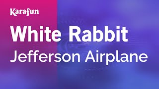 Karaoke White Rabbit - Jefferson Airplane *