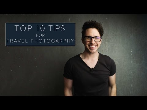10 Tips For Travel Photography 2016