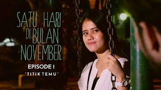 "Thumbnail of Satu Hari di Bulan November #Episode 1 ""TITIK TEMU"""