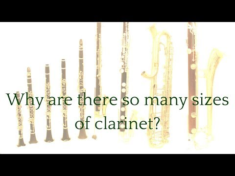 Why are there so many sizes of clarinet?