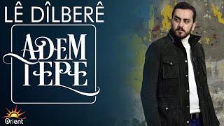 Adem Tepe - Dilbere