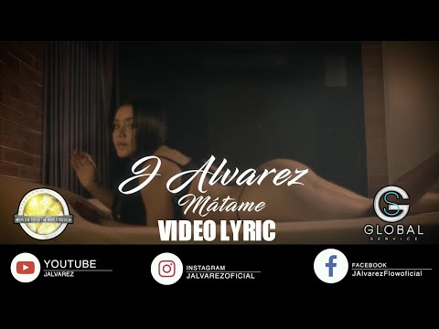 J ALVAREZ - MATAME - VIDEO LYRIC