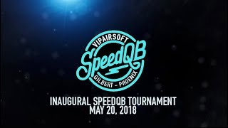 SpeedQB Highlights Reel - May 20, 2018 VIP SpeedQB Tournament