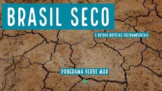 Brasil ficando mais seco e outras notícias socioambientais