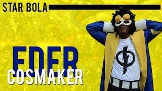 Star a Bola:Eder Cosmaker