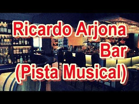 Ricardo Arjona - Bar (Karaoke)