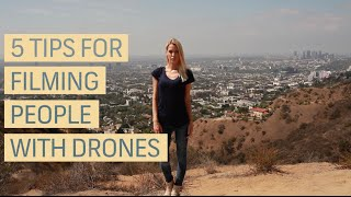 5 Tips For Filming People With Drones (shot on the DJI Phantom 3)