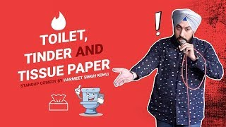 Toilet, Tinder and Tissue Paper Standup Comedy By Harmeet Singh Kohli | Comedy Munch
