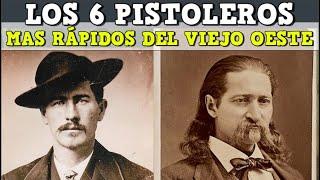 Los 6 Pistoleros mas rápidos del viejo oeste