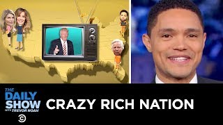 Crazy_Rich_Nation_|_The_Daily_Show