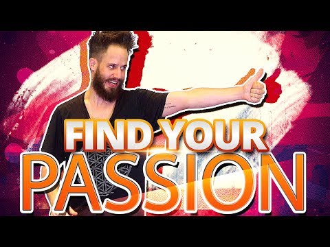 How To Find Your Passion: How To Discover What You Want & How To Find Your Purpose In Life!