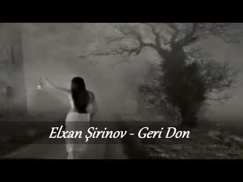 ELXAN ŞİRİNOV GERİ DÖN