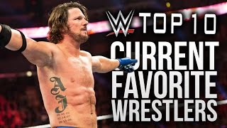 wwe top 10 current favorite wrestlers
