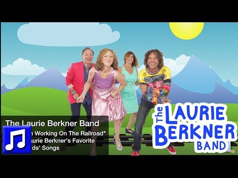 """I've Been Working On The Railroad"" By The Laurie Berkner Band 