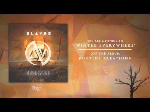 Slaves - Winter Everywhere Feat. Tillian Pearson