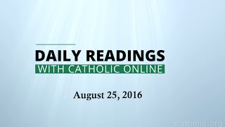 Daily Reading for Thursday, August 25th, 2016 HD