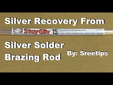 Sreetips Silver Recovery From Brazing Rod