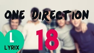 One Direction - 18 - Lyrics + Download - HD   LYRIX   Mp3