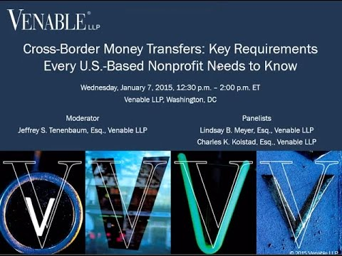 Cross-Border Money Transfers: Key Requirements Every Nonprofit Needs to Know – January 7, 2015