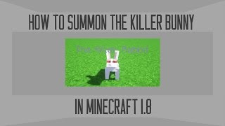 Minecraft 1.8 - The Killer Bunny Summon Command!